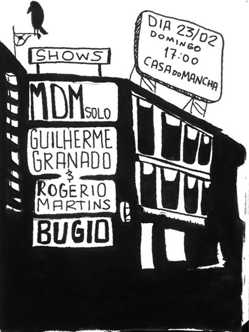 Bugio + Guilherme Granado & Rogério Martins + MDM solo na Casa do Mancha /SP