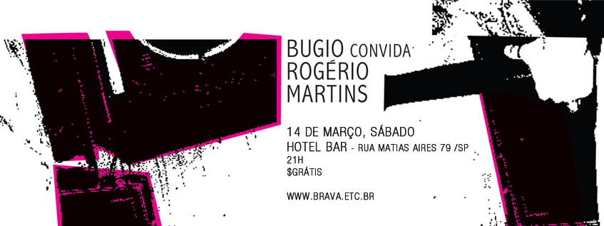 Bugio convida Rogerio Martins, no Hotel Bar /SP