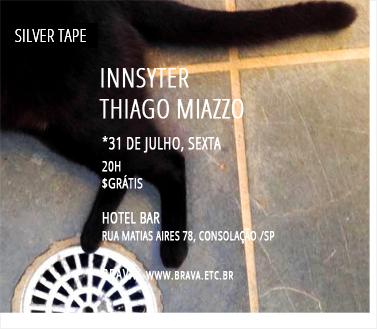 [Silver Tape] Innsyter e Thiago Miazzo no Hotel Bar /SP