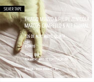 [Silver Tape] Thiago Miazzo & Felipe Zenicola + Marcos Campello & Alexandre Amaral no Hotel Bar /SP