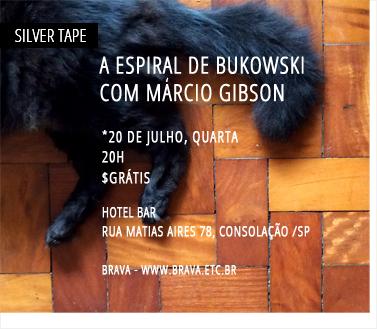 [Silver Tape] A Espiral de Bukowski com Márcio Gibson no Hotel Bar /SP