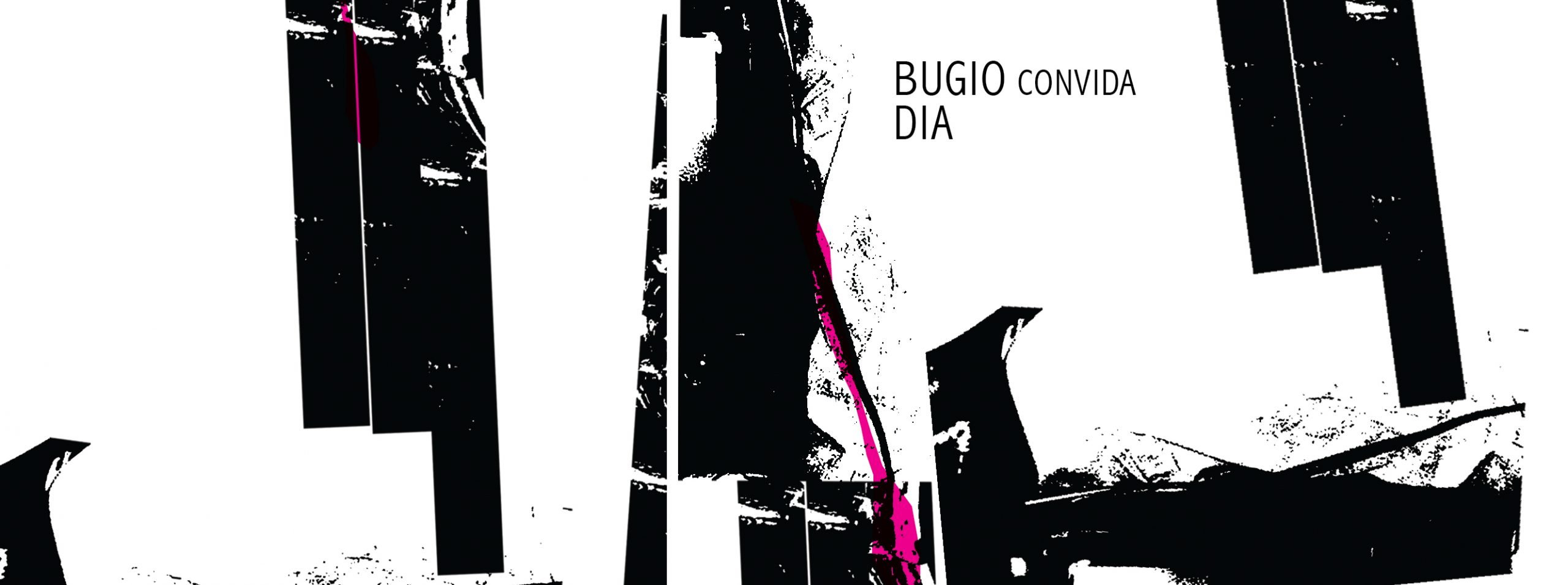 Bugio convida Dia, no Hotel Bar /SP