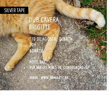 [Silver Tape] Dub Cavera e Brigitte no Hotel Bar /SP