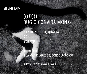 [Silver Tape] (((Ω))) e Bugio convida Monk-i no Hotel Bar /SP