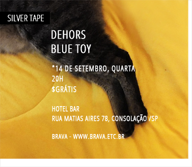 [Silver Tape] Dehors e Blue Toy no Hotel Bar /SP