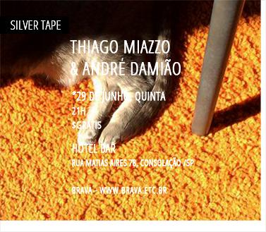 [Silver Tape] Thiago Miazzo e André Damião no Hotel Bar /SP