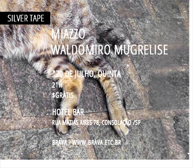 [Silver Tape] Miazzo e Waldomiro Mugrelise no Hotel Bar /SP