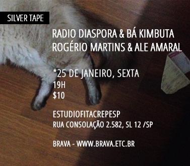 [Silver Tape] Radio Diaspora e Bá Kimbuta e Rogério Martins e Ale Amaral no fita /SP