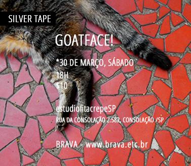 [Silver Tape] GOATFACE! no estudiofitacrepeSP