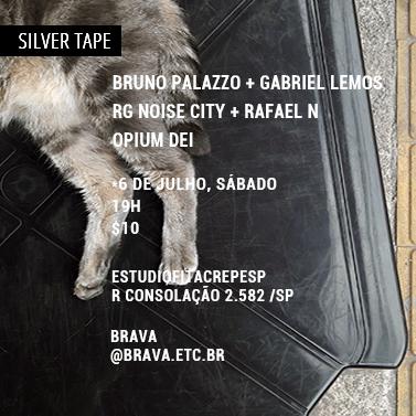[Silver Tape] Bruno Palazzo e Gabriel Lemos + RGNoise City e Rafael N + Opium Dei no estudiofitacrepeSP