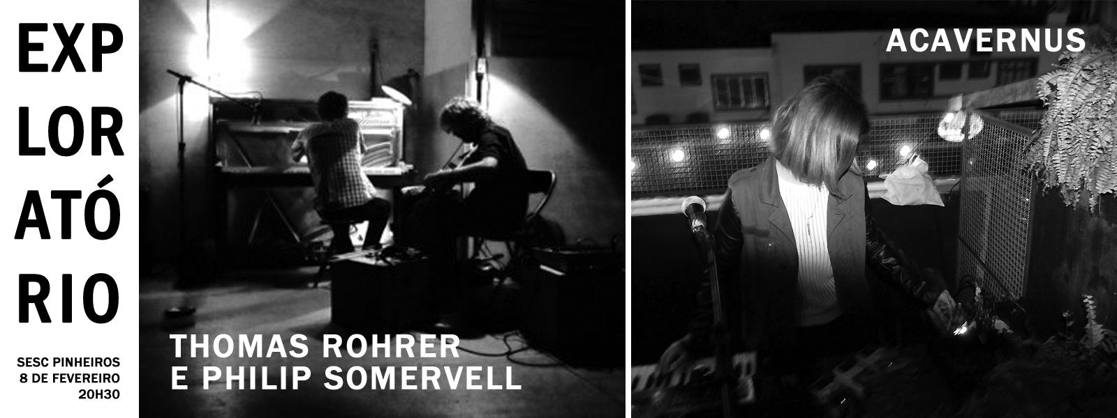 Thomas Rohrer e Philip Somervell + ACAVERNUS no Exploratório, SESC Pinheiros /SP