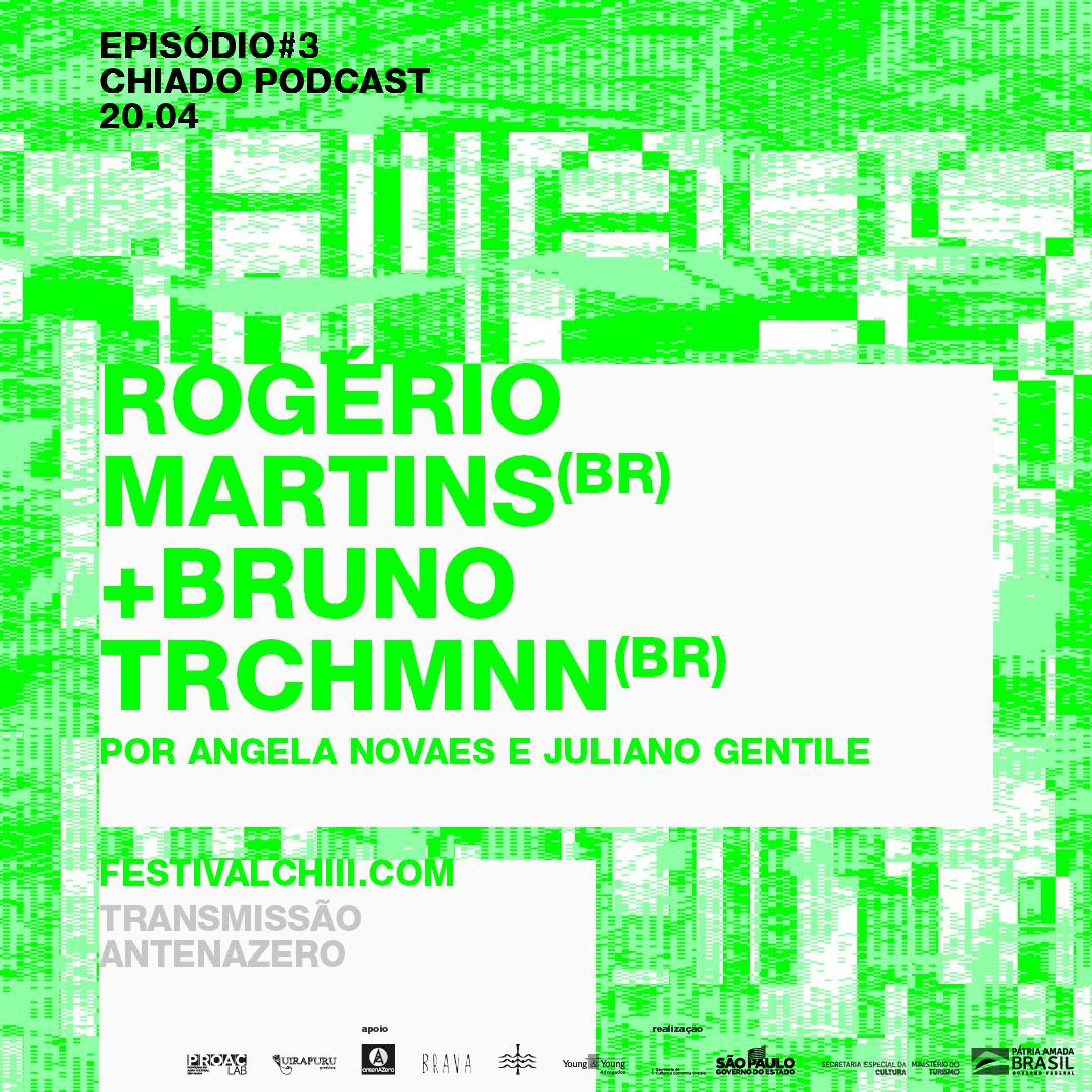 Chiado – ep3. Rogerio Martins e Bruno Trochmann